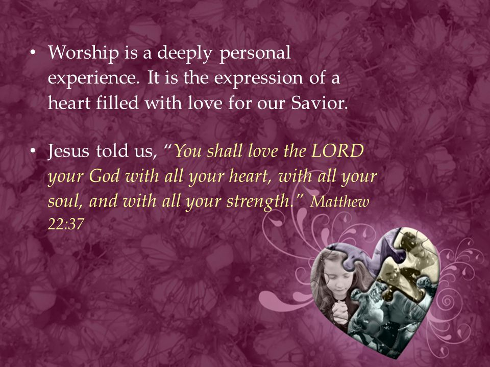 Worship is a deeply personal experience