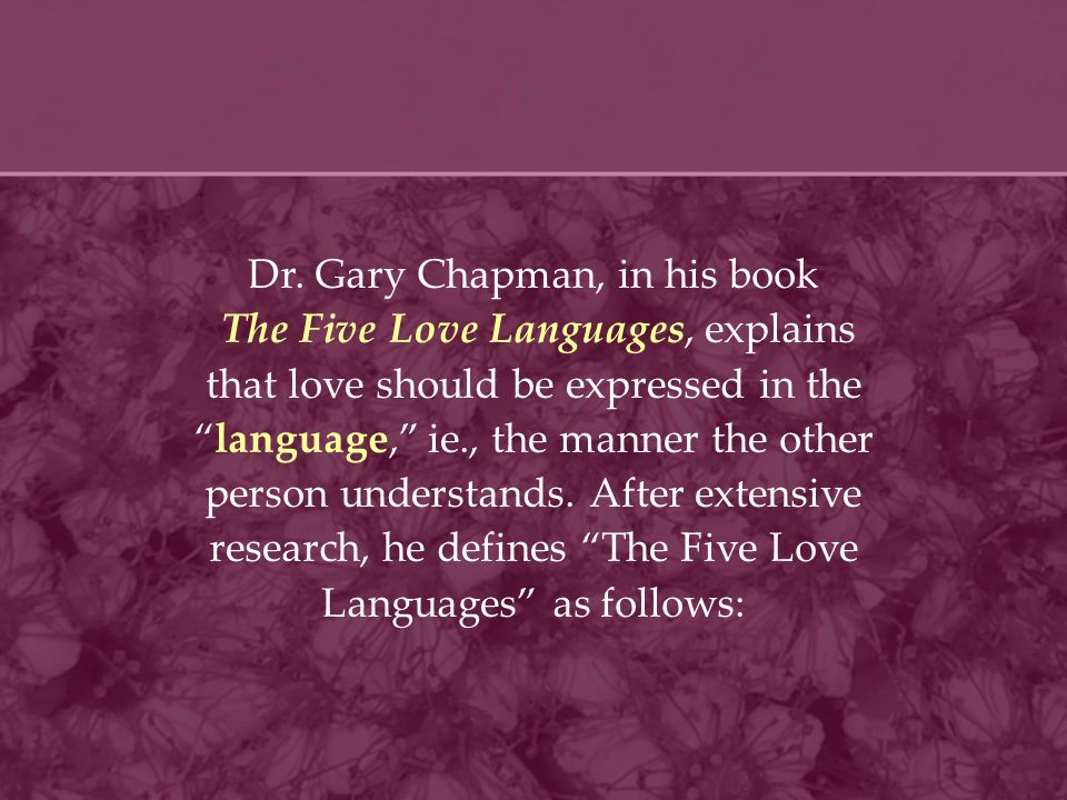 Dr. Gary Chapman, in his book