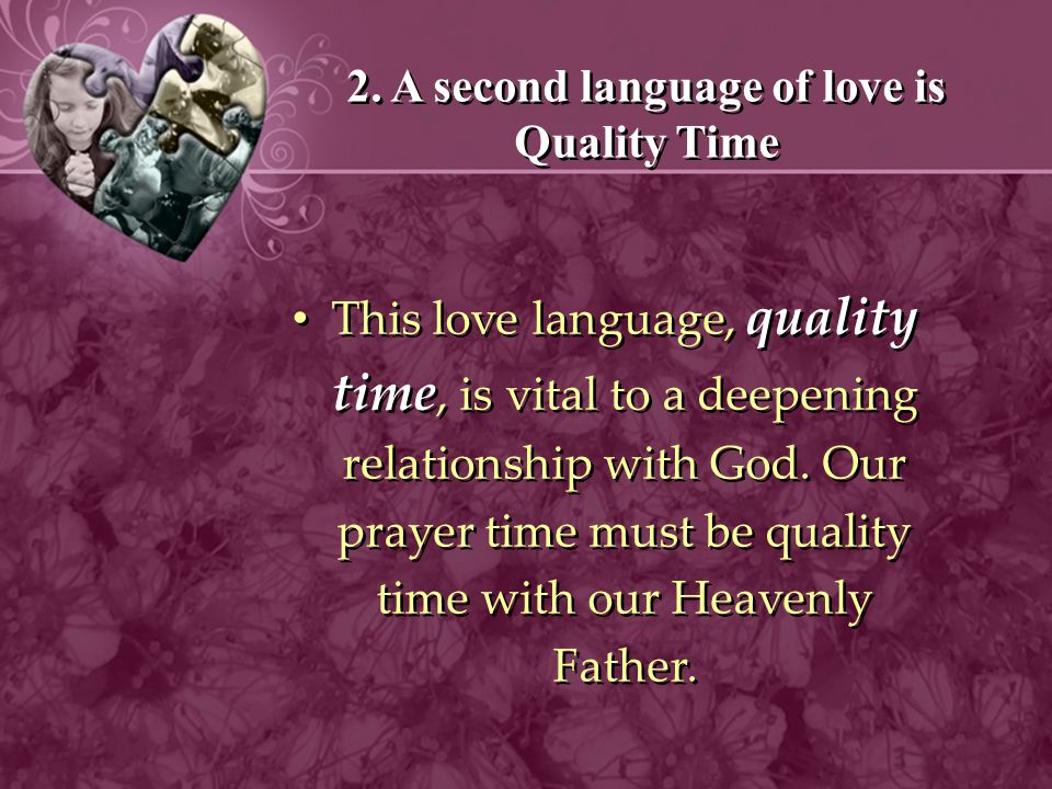 2. A second language of love is Quality Time