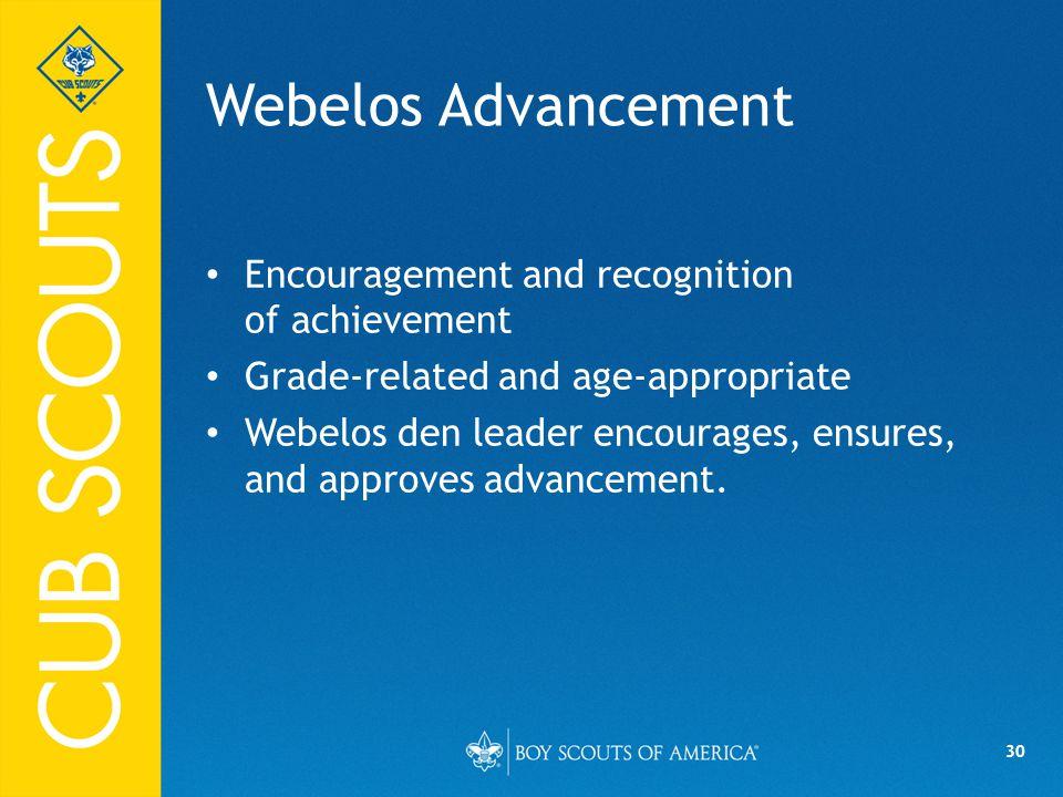 Webelos Advancement Encouragement and recognition of achievement