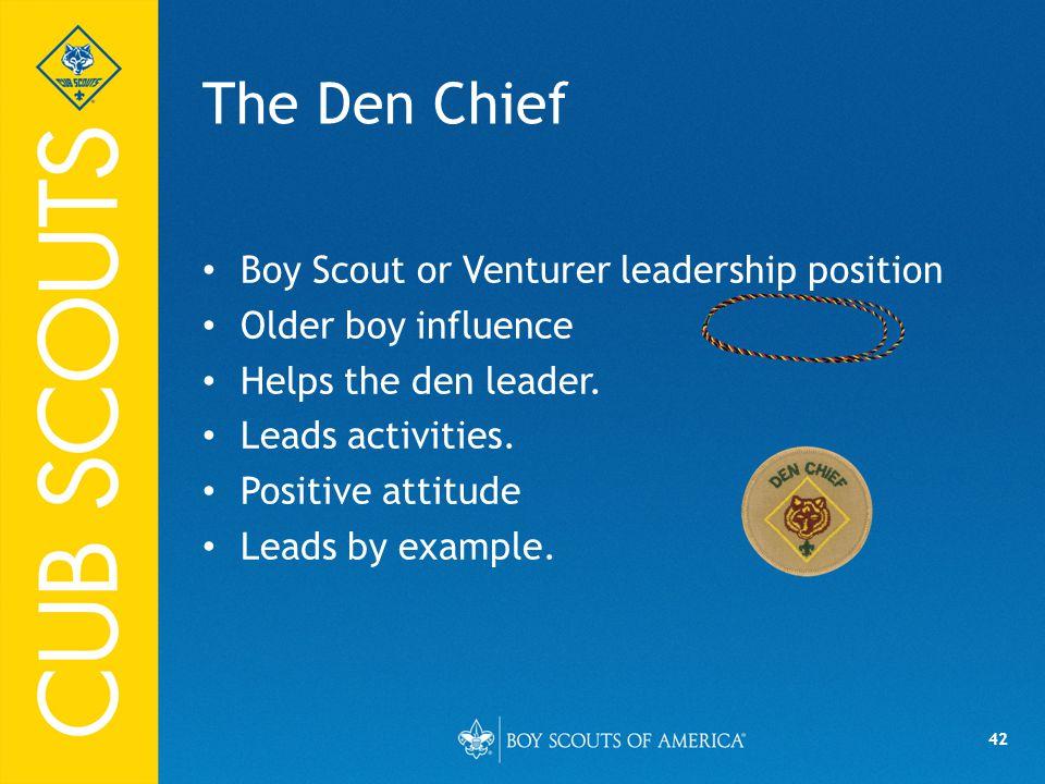 The Den Chief Boy Scout or Venturer leadership position