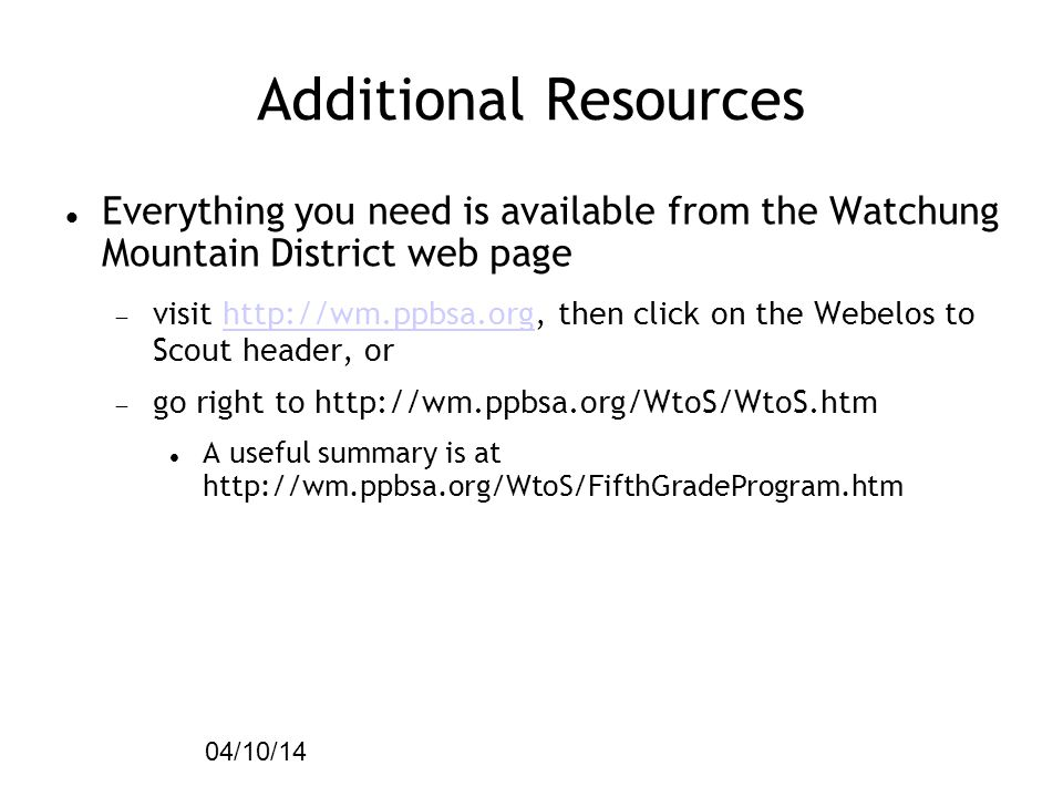 04/10/14 Additional Resources. Everything you need is available from the Watchung Mountain District web page.