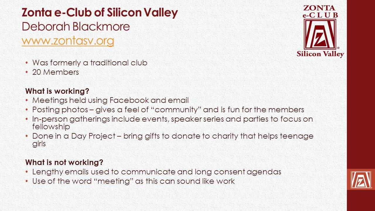 Zonta e-Club of Silicon Valley Deborah Blackmore www.zontasv.org