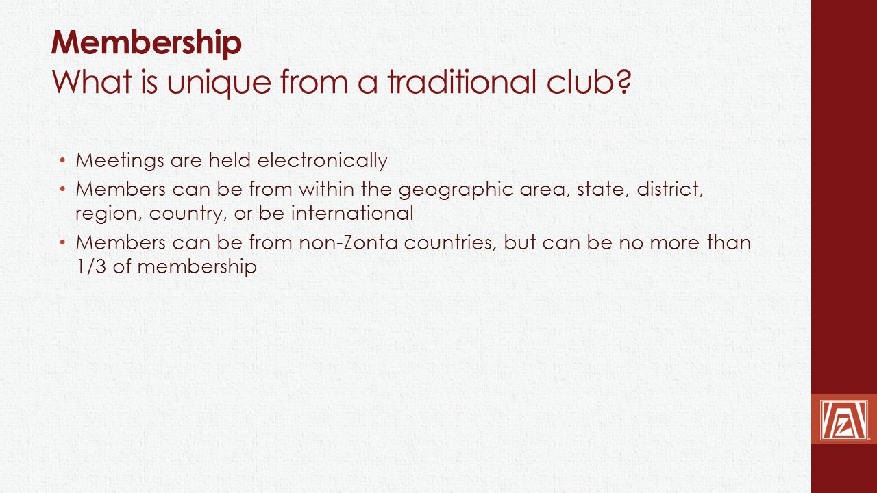 Membership What is unique from a traditional club