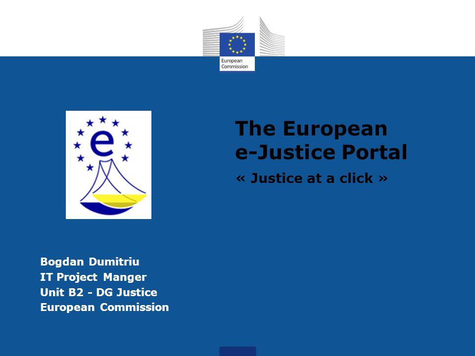 The European e-Justice Portal « Justice at a click »