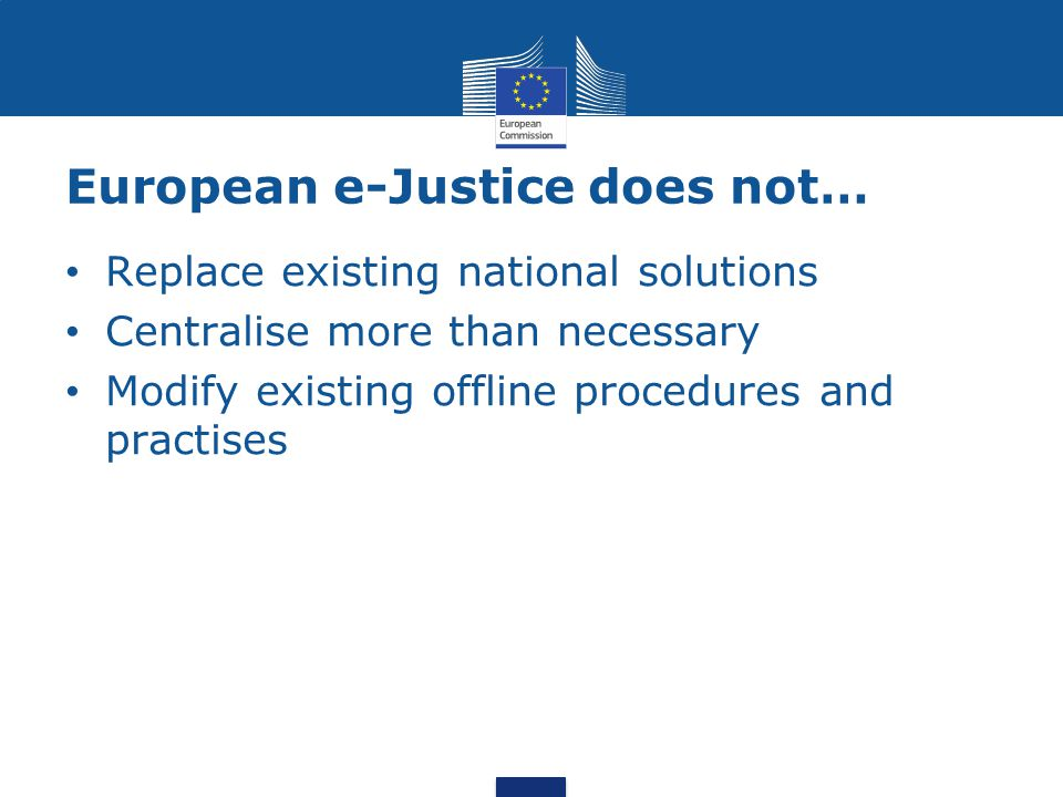 European e-Justice does not…