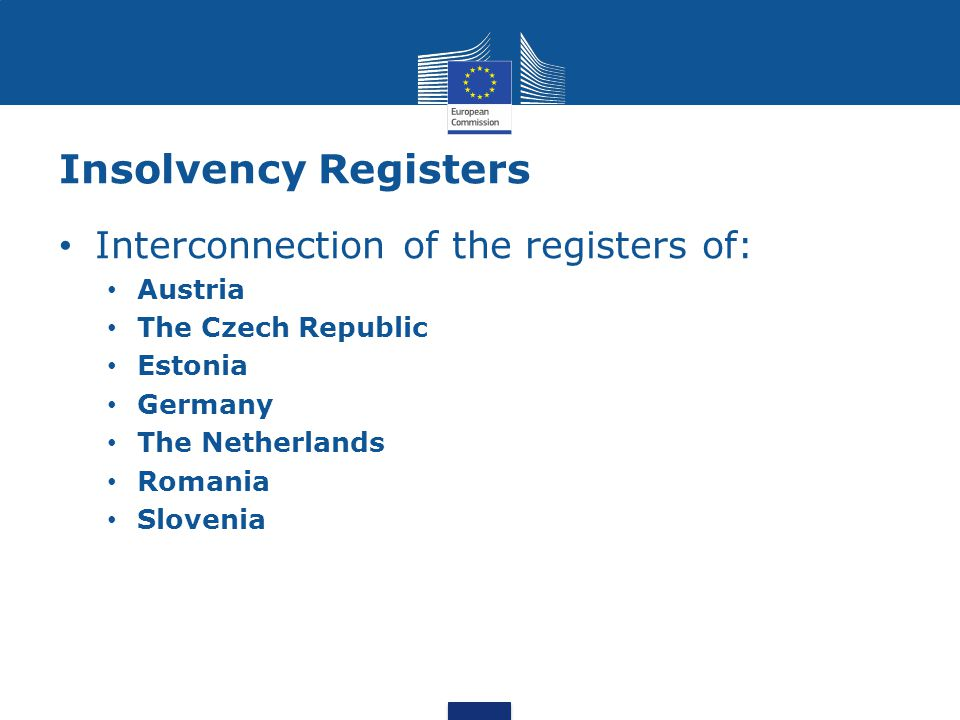 Insolvency Registers Interconnection of the registers of: Austria