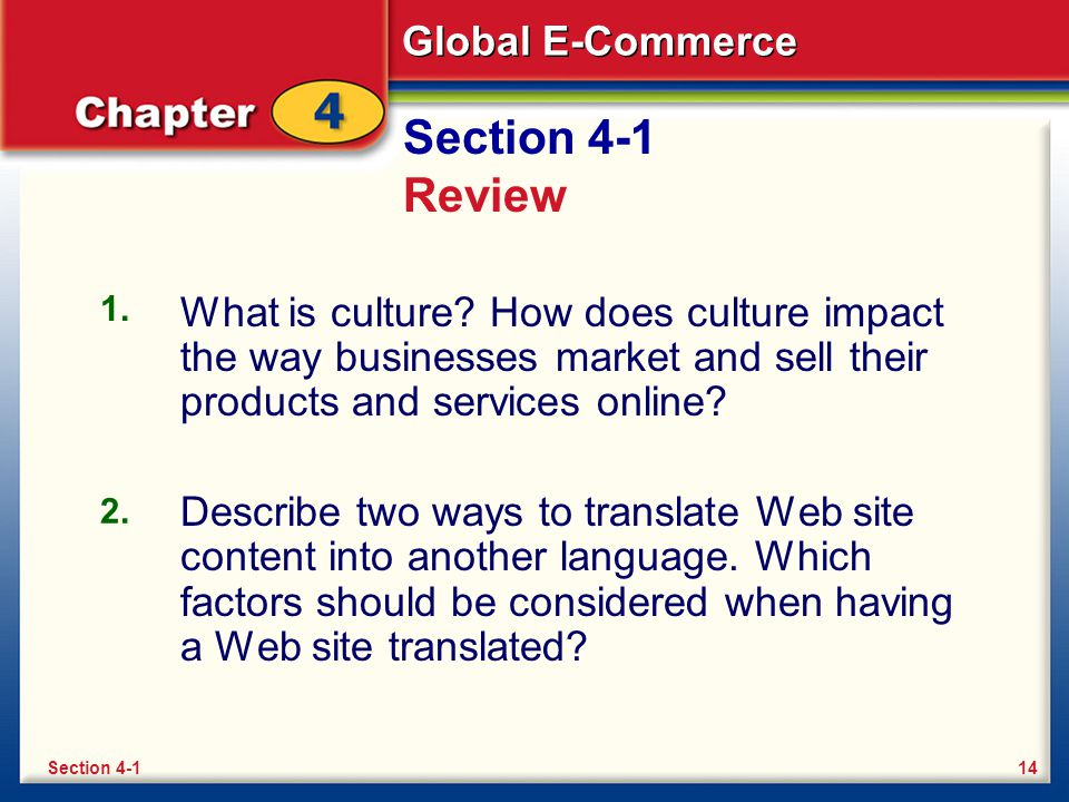 Section 4-1 Review 1. What is culture How does culture impact the way businesses market and sell their products and services online