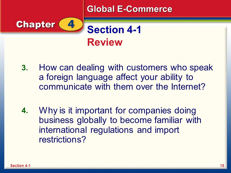 Section 4-1 Review 3. How can dealing with customers who speak a foreign language affect your ability to communicate with them over the Internet