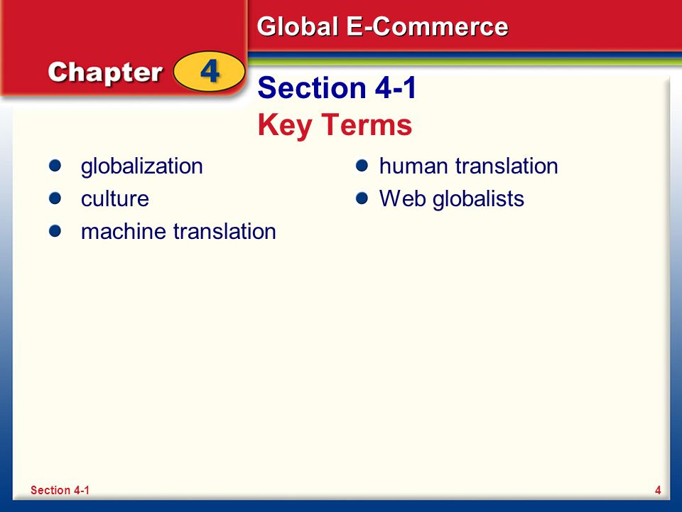 Section 4-1 Key Terms globalization culture machine translation