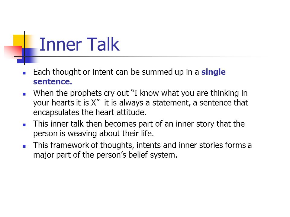 Inner Talk Each thought or intent can be summed up in a single sentence.
