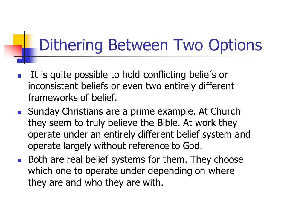 Dithering Between Two Options