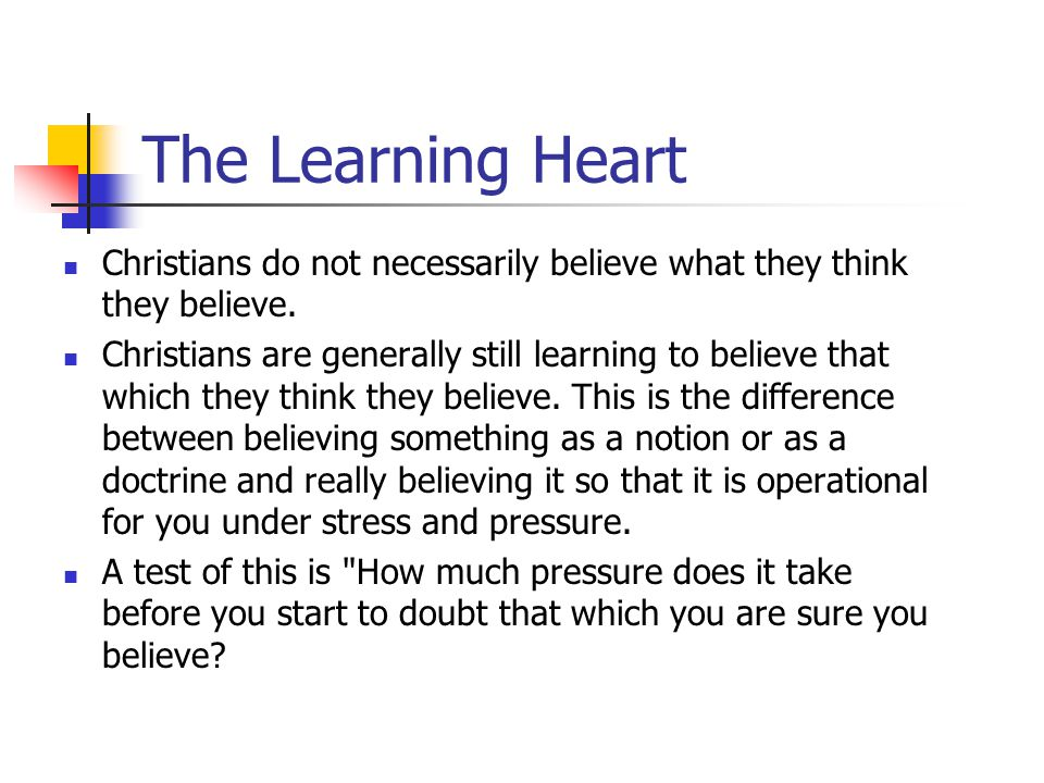The Learning Heart Christians do not necessarily believe what they think they believe.