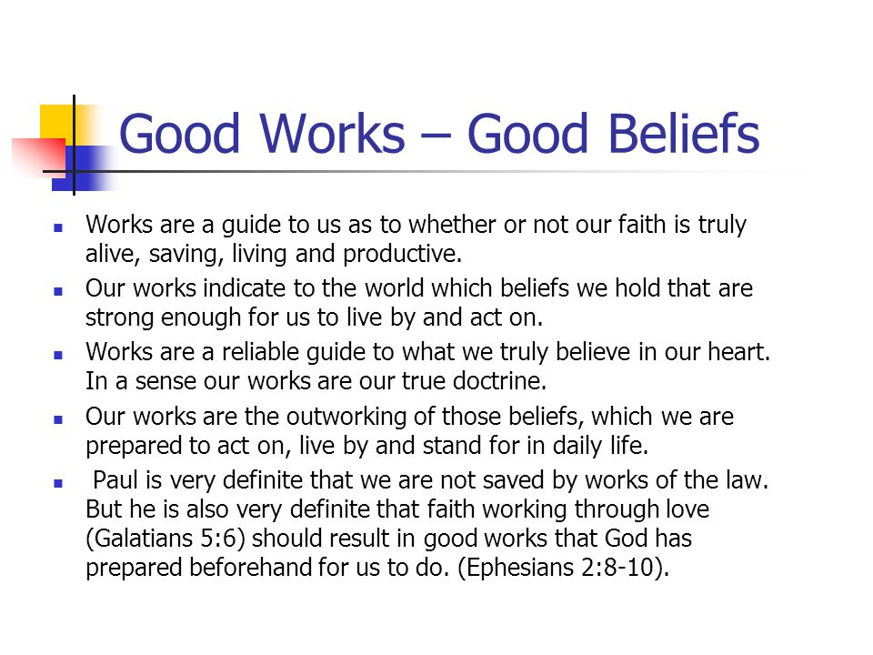 Good Works – Good Beliefs