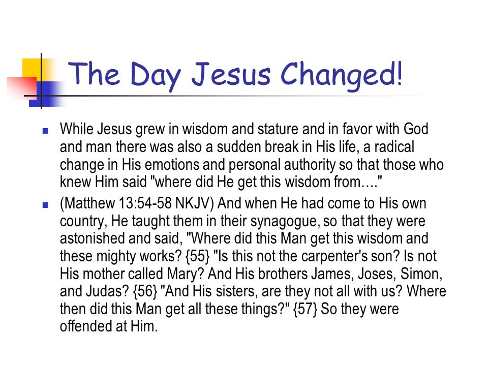 The Day Jesus Changed!
