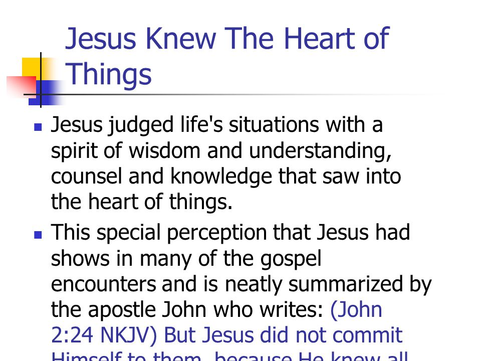 Jesus Knew The Heart of Things