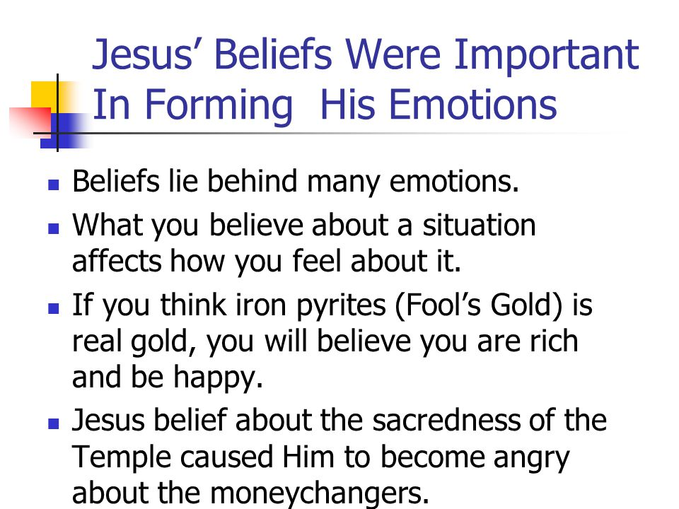 Jesus' Beliefs Were Important In Forming His Emotions