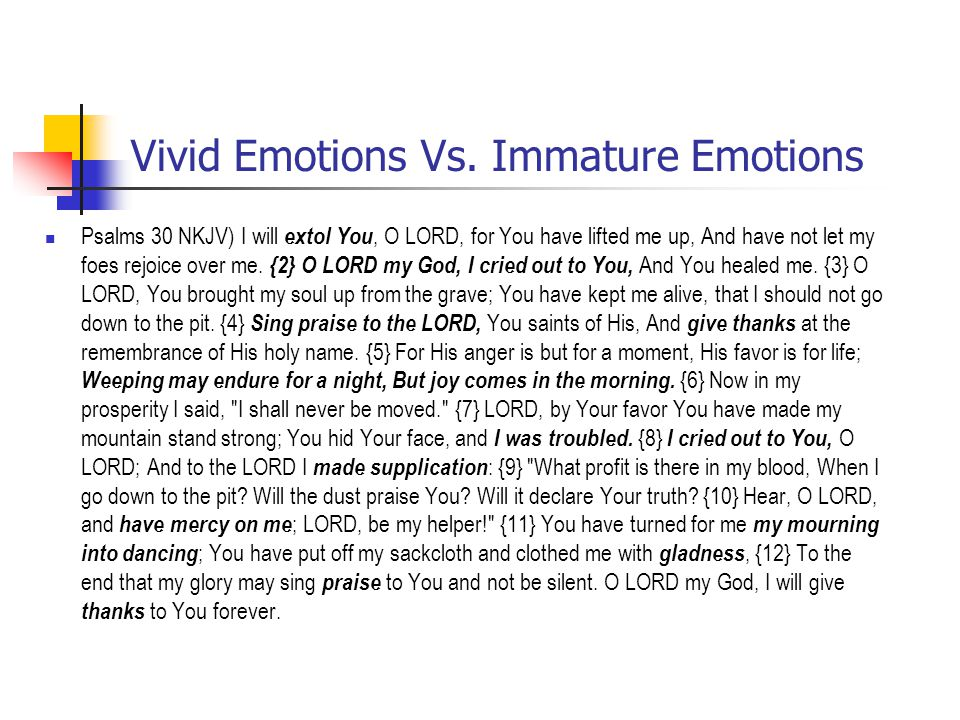 Vivid Emotions Vs. Immature Emotions