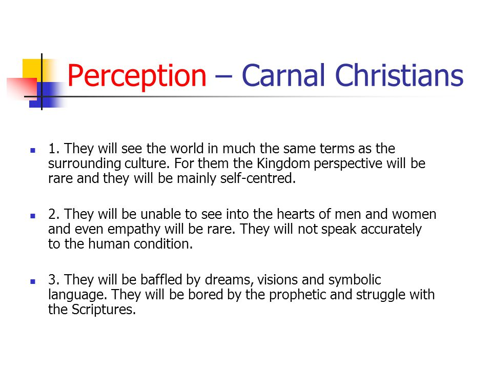 Perception – Carnal Christians