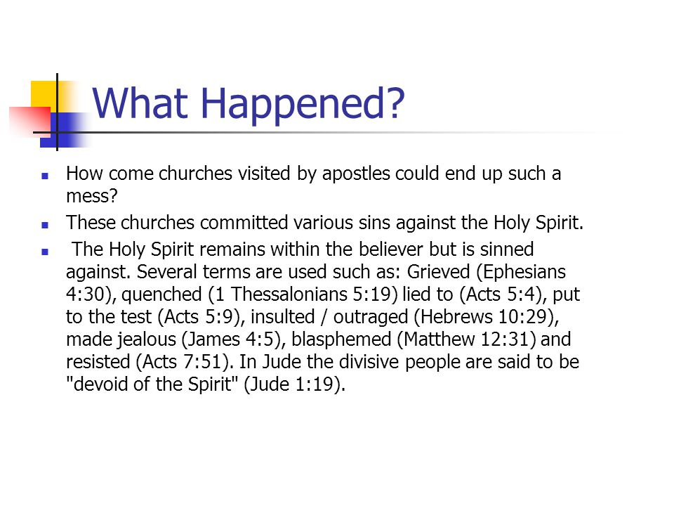What Happened How come churches visited by apostles could end up such a mess These churches committed various sins against the Holy Spirit.