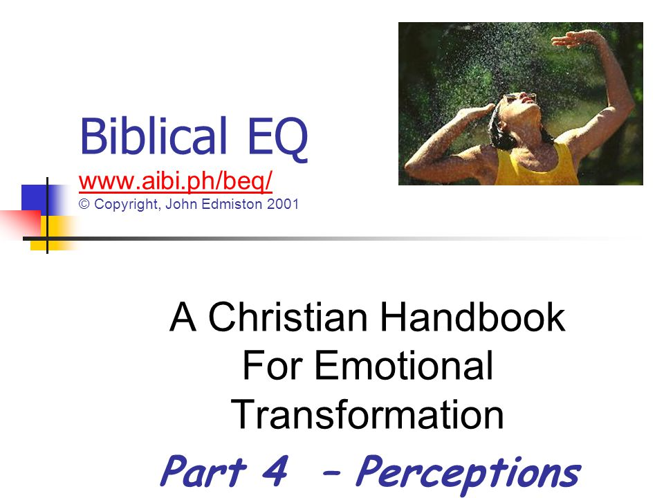 Biblical EQ www.aibi.ph/beq/ © Copyright, John Edmiston 2001
