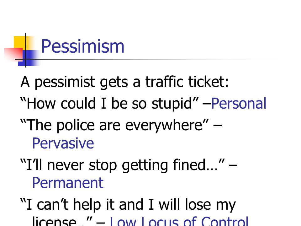 Pessimism A pessimist gets a traffic ticket: