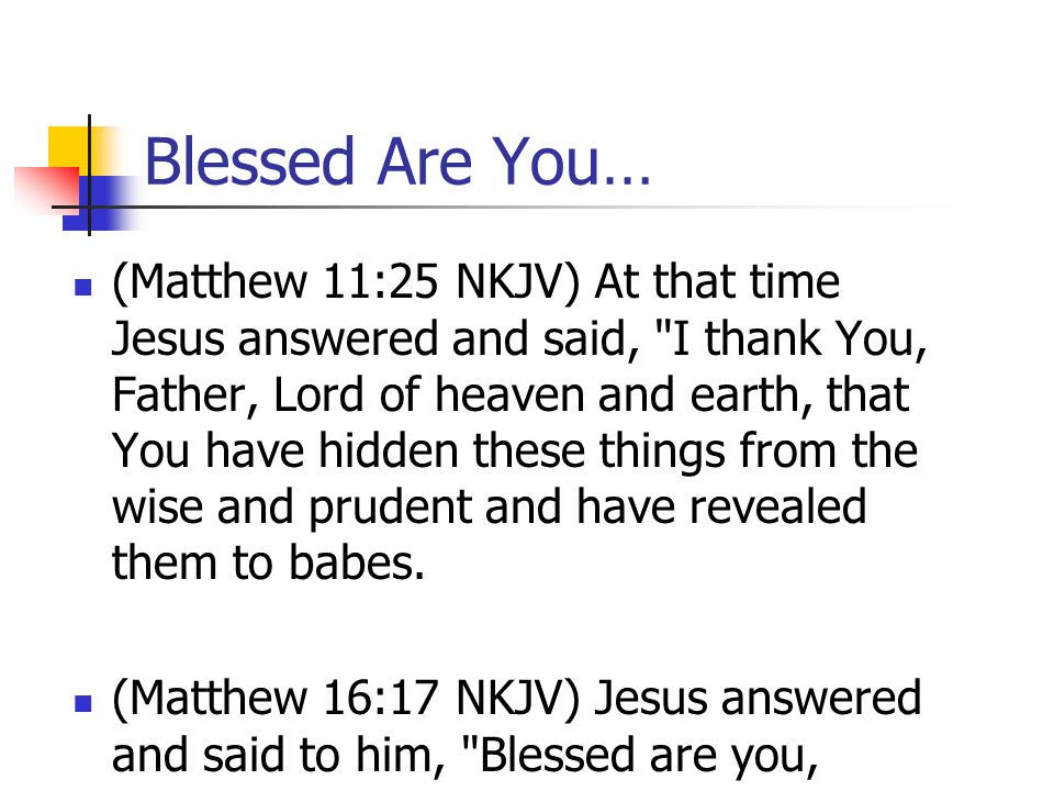 Blessed Are You…