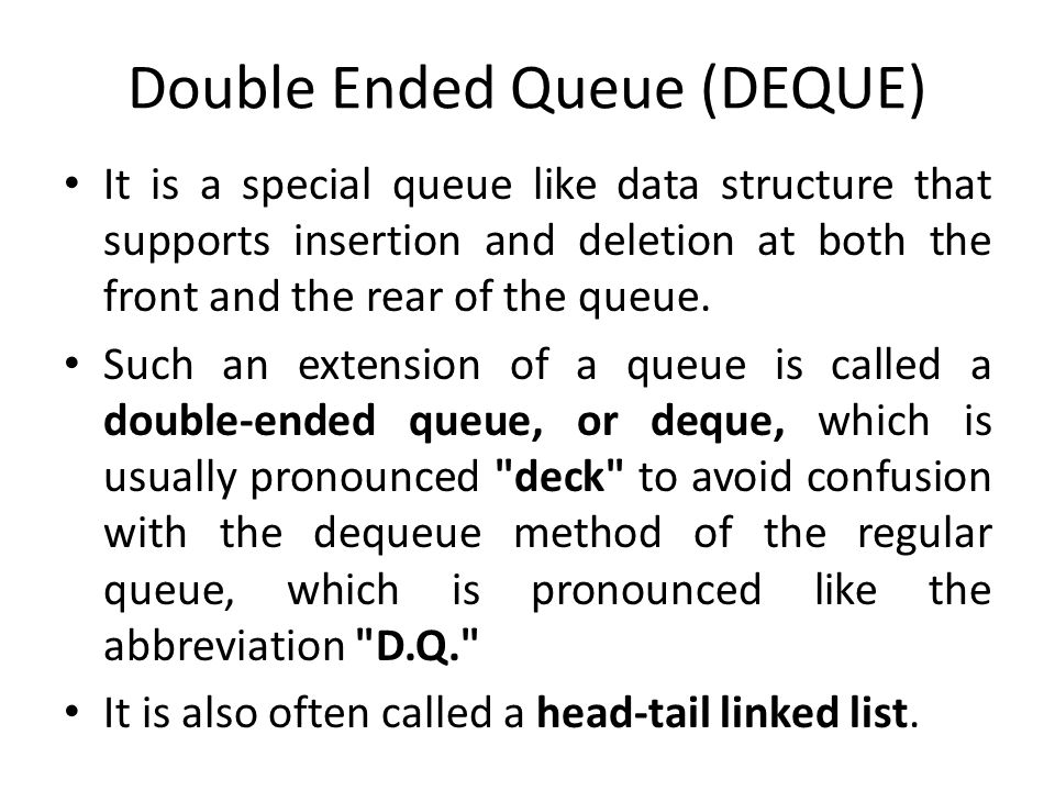 Double Ended Queue (DEQUE)