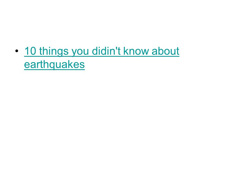 10 things you didin t know about earthquakes