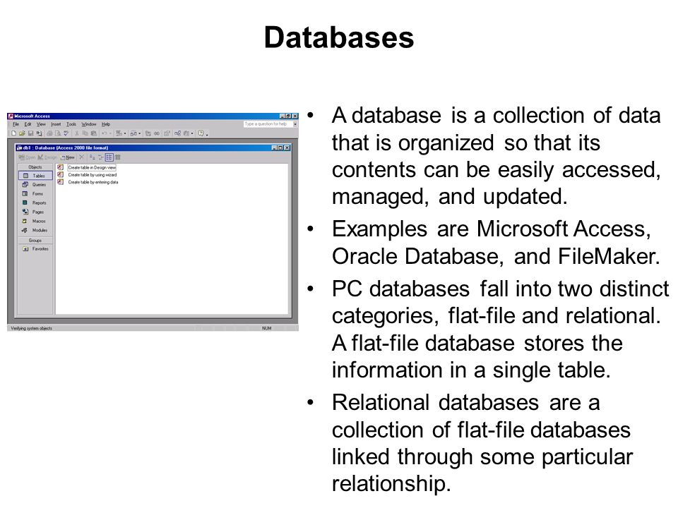 Databases A database is a collection of data that is organized so that its contents can be easily accessed, managed, and updated.