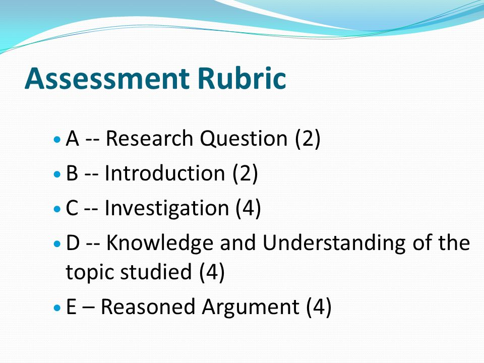 Assessment Rubric A -- Research Question (2) B -- Introduction (2)