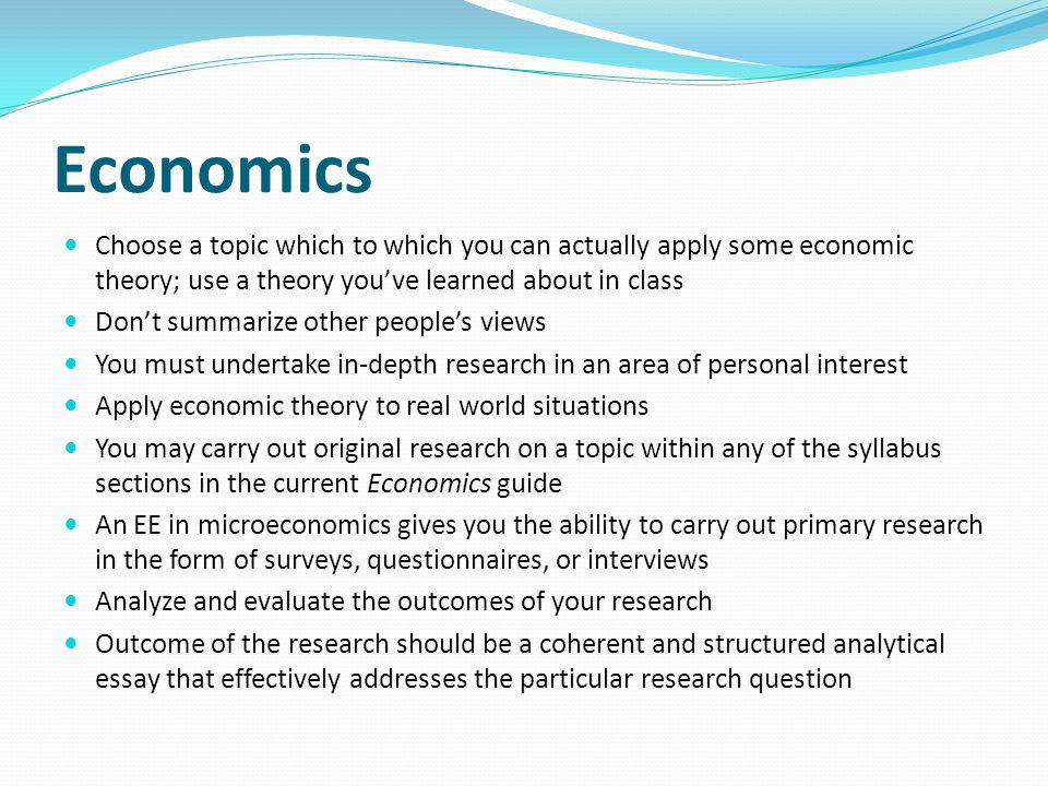 Economics Choose a topic which to which you can actually apply some economic theory; use a theory you've learned about in class.