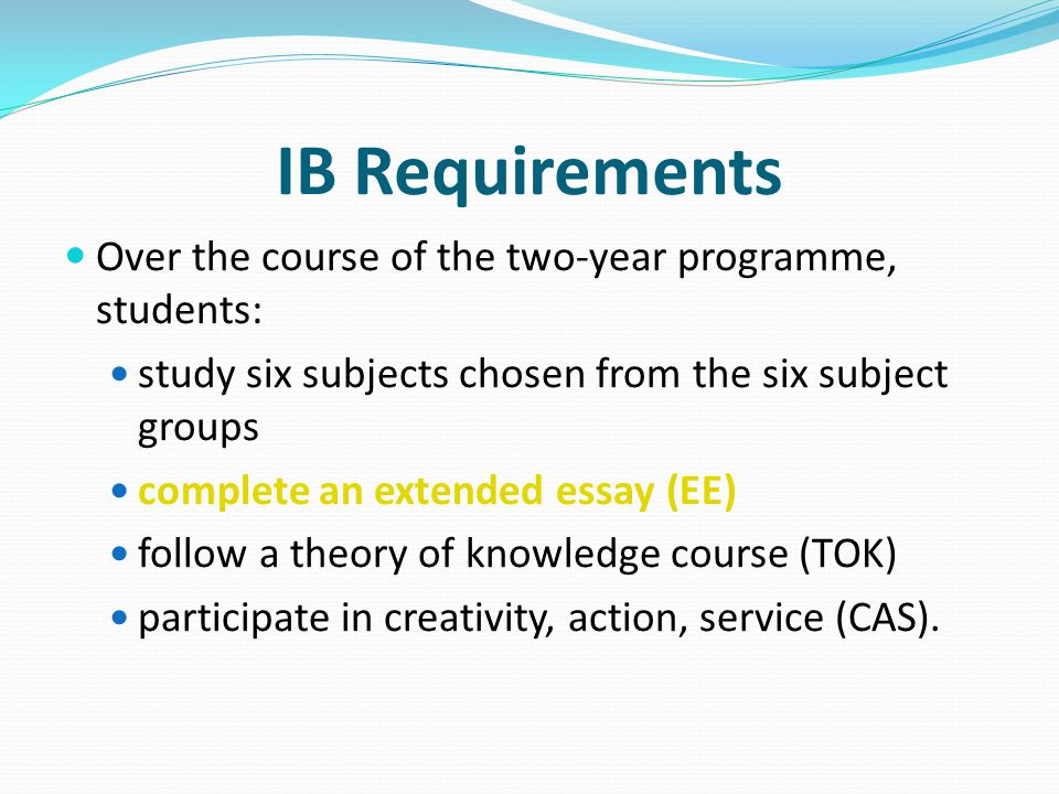 IB Requirements Over the course of the two-year programme, students: