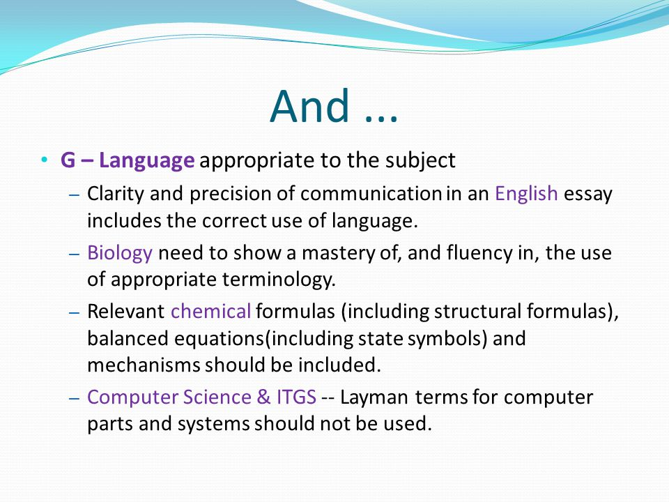 And ... G – Language appropriate to the subject
