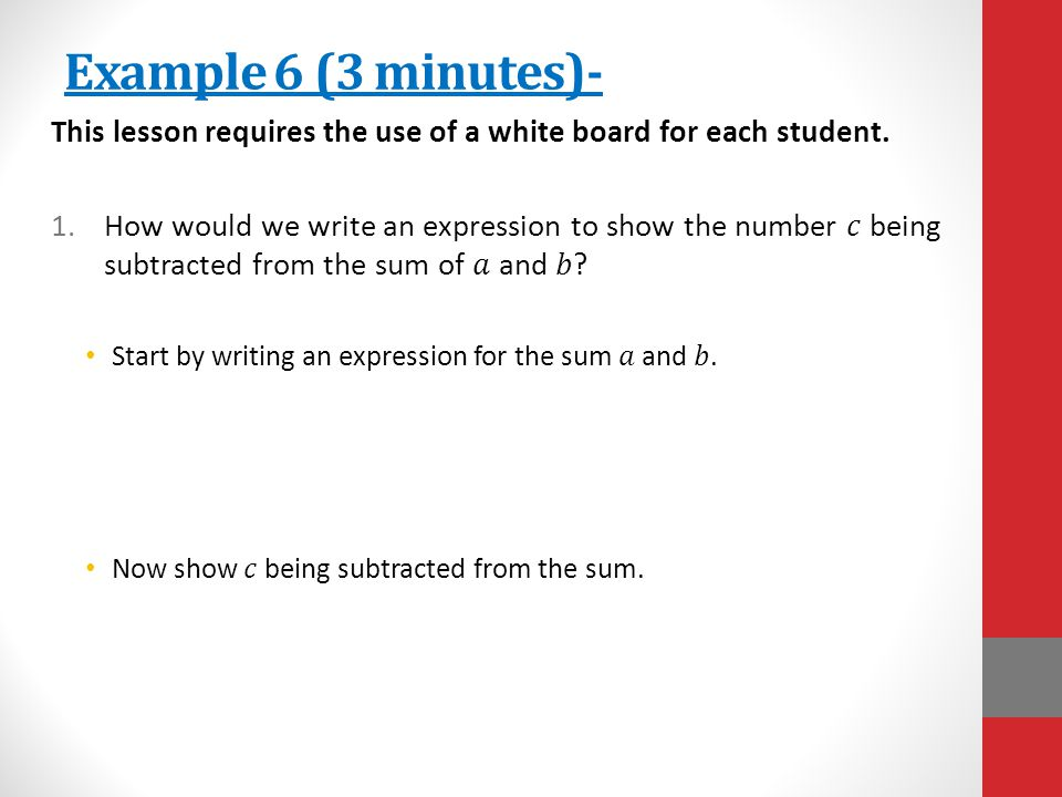 Example 6 (3 minutes)- This lesson requires the use of a white board for each student.