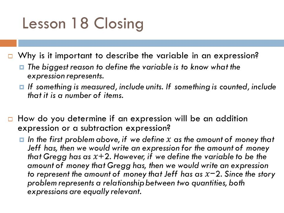 Lesson 18 Closing Why is it important to describe the variable in an expression