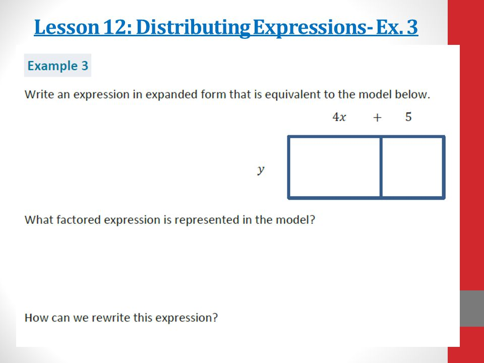 Lesson 12: Distributing Expressions- Ex. 3