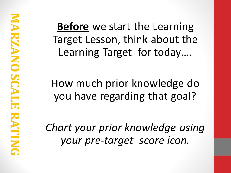 MARZANO SCALE RATING Before we start the Learning Target Lesson, think about the Learning Target for today….