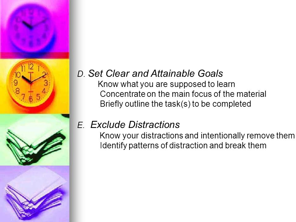 D. Set Clear and Attainable Goals