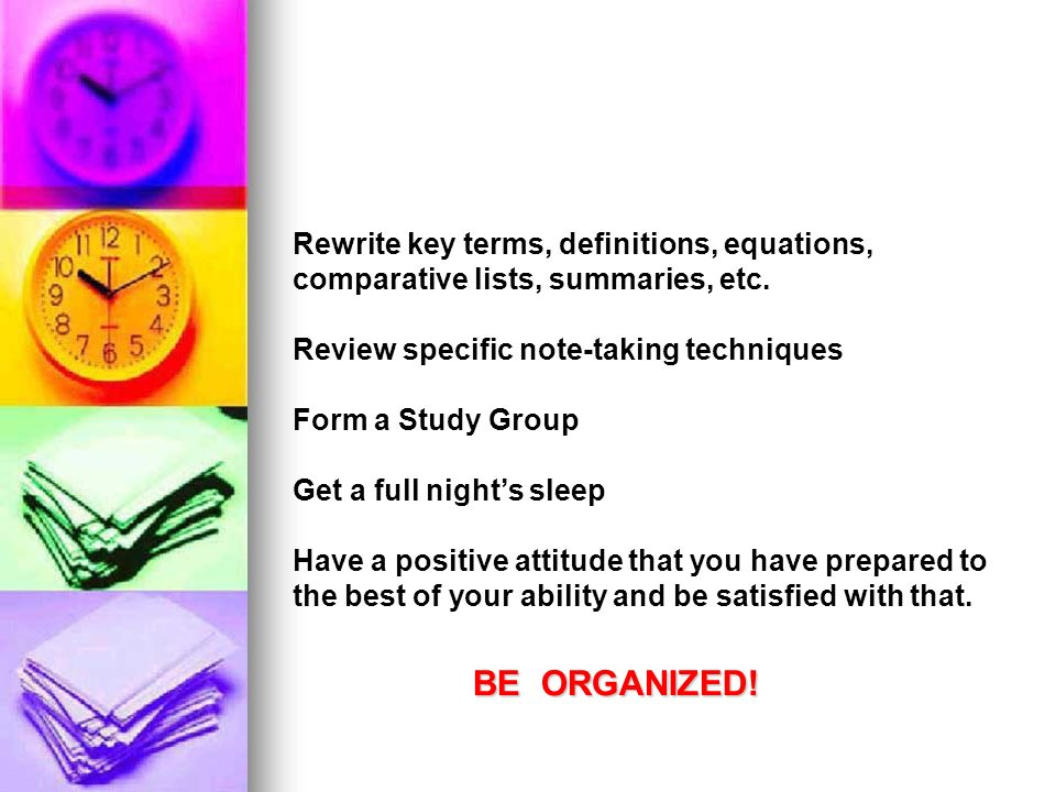 BE ORGANIZED! Rewrite key terms, definitions, equations,