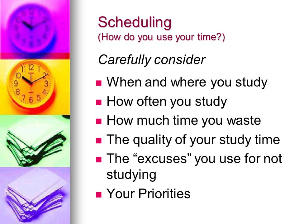 Scheduling (How do you use your time )