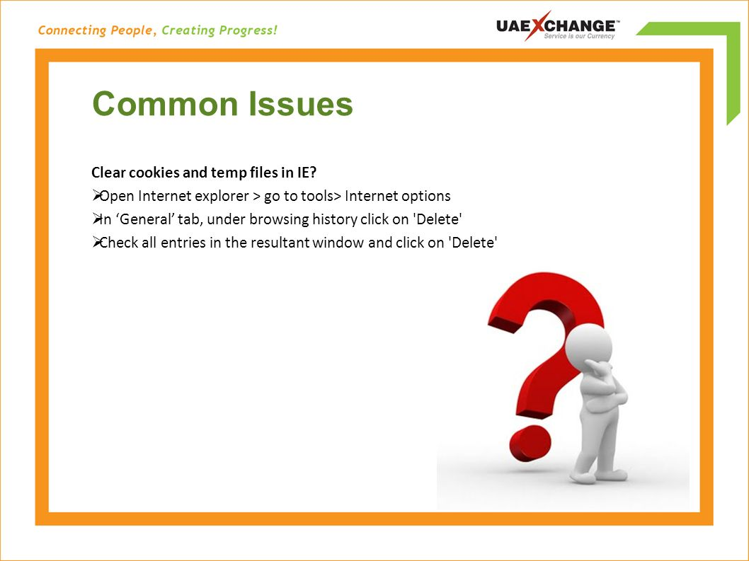 Common Issues Clear cookies and temp files in IE