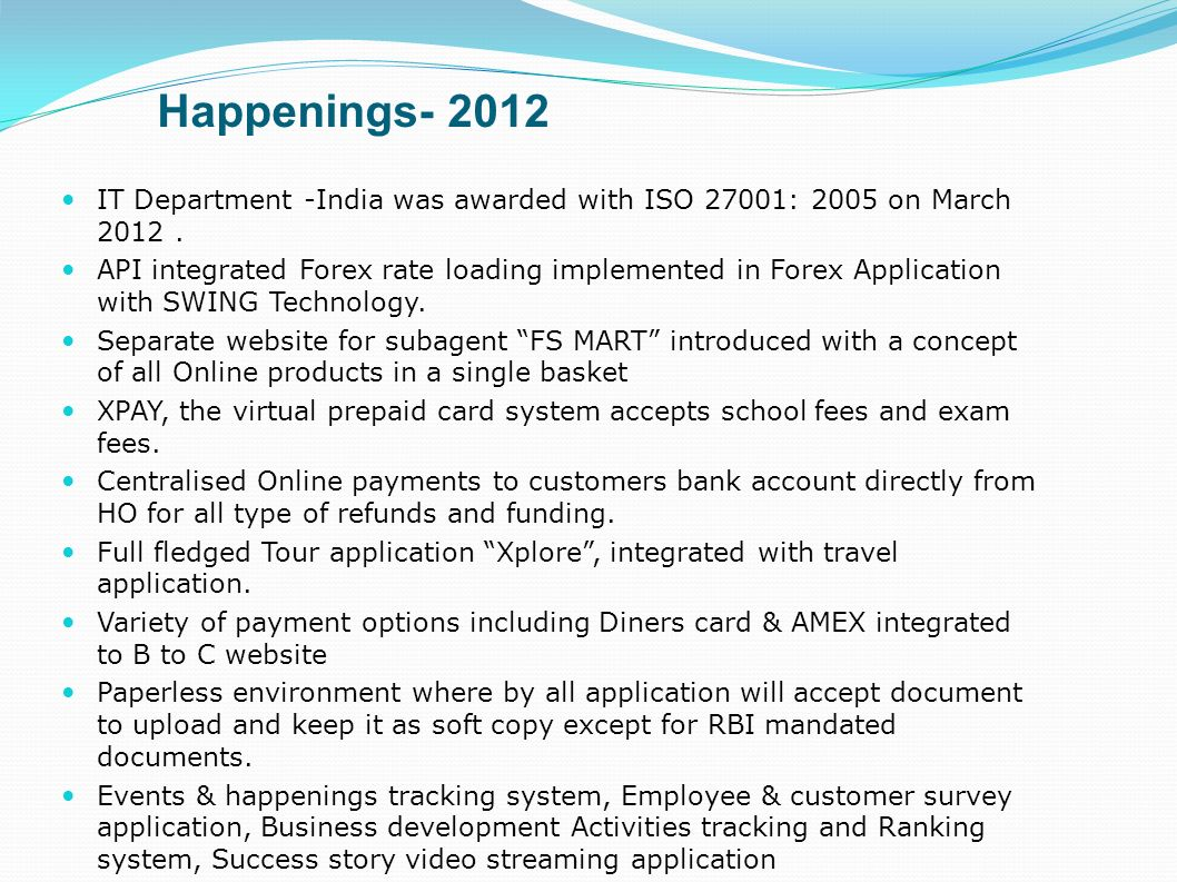 Happenings- 2012 IT Department -India was awarded with ISO 27001: 2005 on March 2012 .