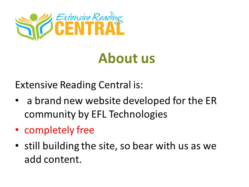 About us Extensive Reading Central is: