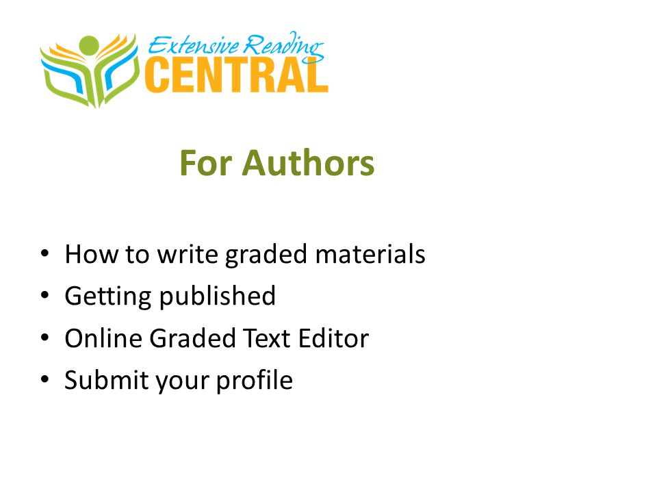 For Authors How to write graded materials Getting published