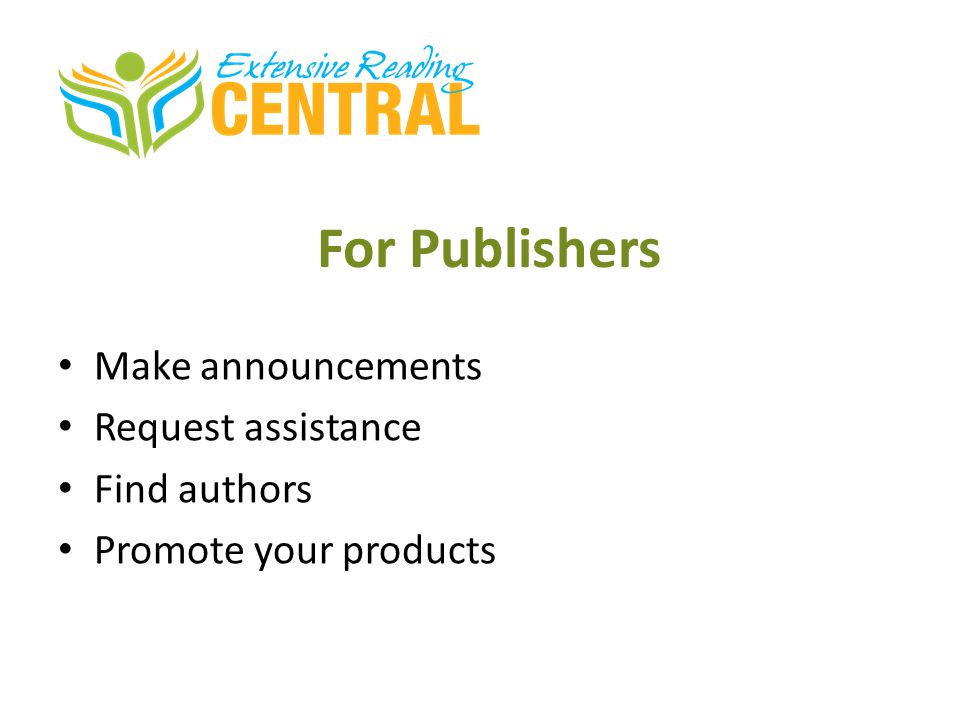 For Publishers Make announcements Request assistance Find authors