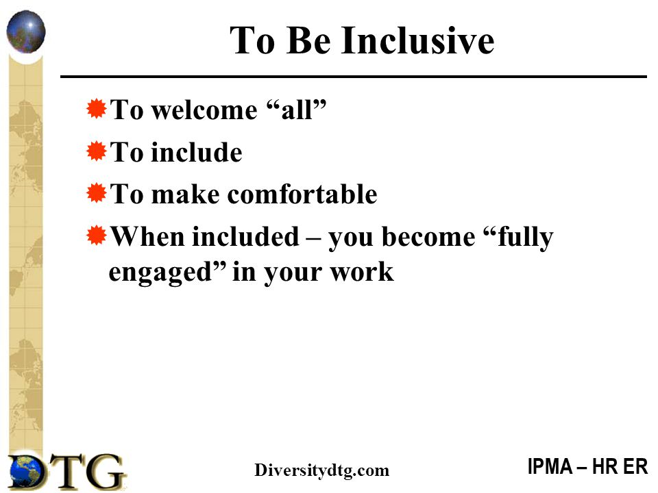 To Be Inclusive To welcome all To include To make comfortable