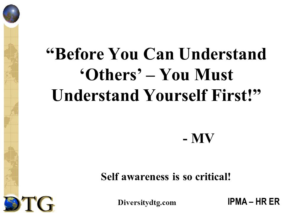 - MV Self awareness is so critical!