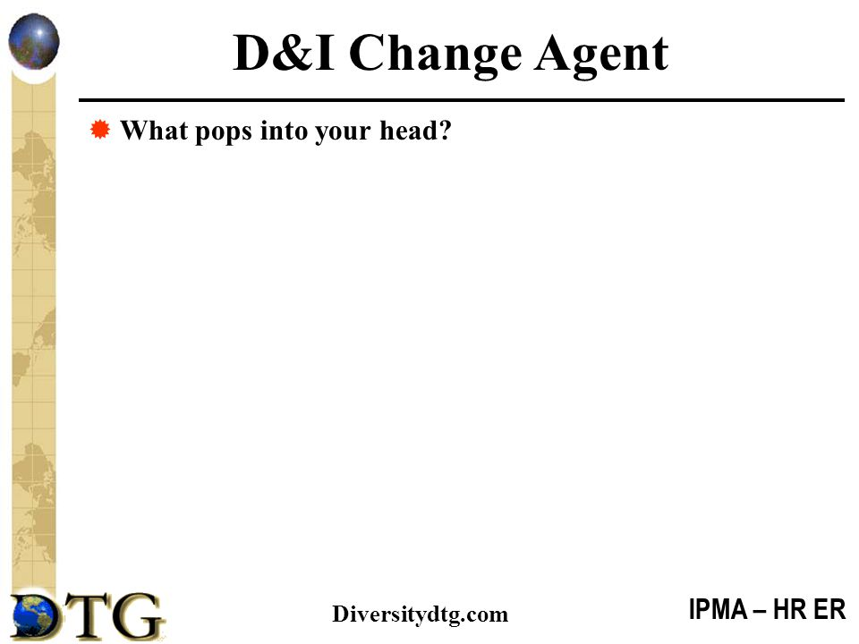 D&I Change Agent What pops into your head