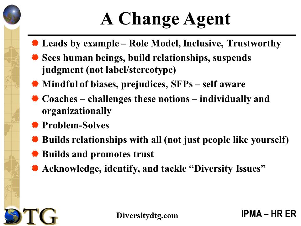 A Change Agent Leads by example – Role Model, Inclusive, Trustworthy